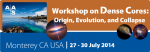 AASTCS 4: Workshop on Dense Cores: Origin, Evolution and Collapse